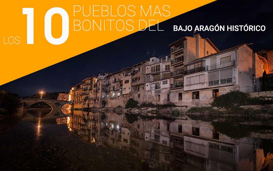 Los 10 pueblos mas bonitos del bajo aragón histórico