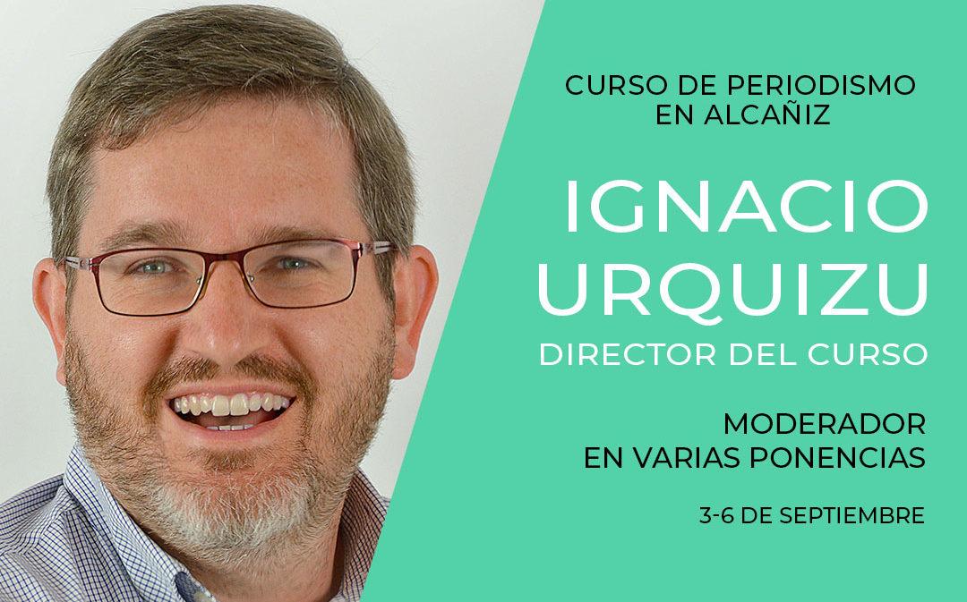 Ignacio Urquizu dirigirá un curso de periodismo en Alcañiz