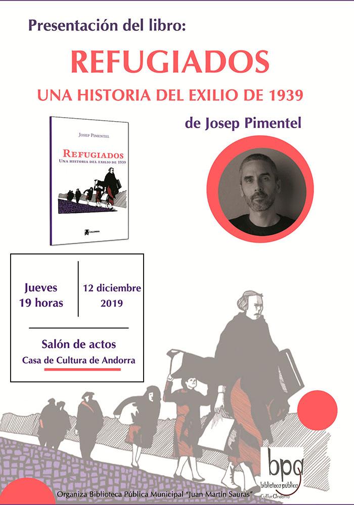 """Presentación en Andorra del libro """"Refugiados.Una historia del exilio de 1939"""" del historiador Josep Pimentel"""