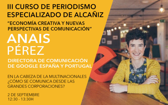 Anaïs Pérez, directora de Comunicación de Google España, explica cómo comunicar desde las grandes corporaciones
