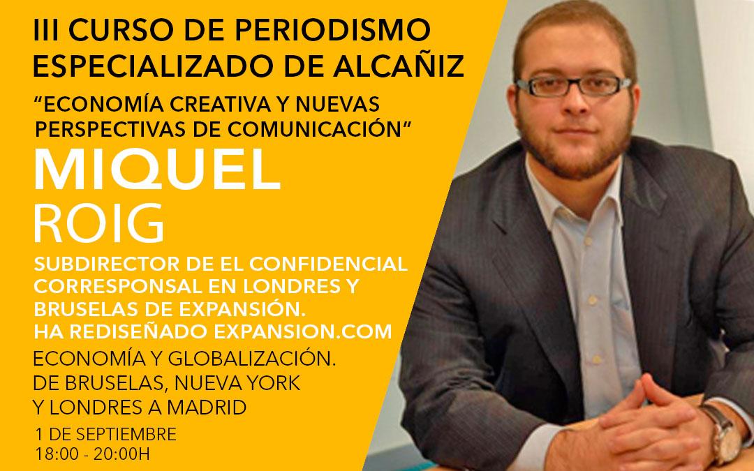 El periodista Miquel Roig hablará sobre Economía y Globalización en el III curso de Periodismo de Alcañiz./ L.C.