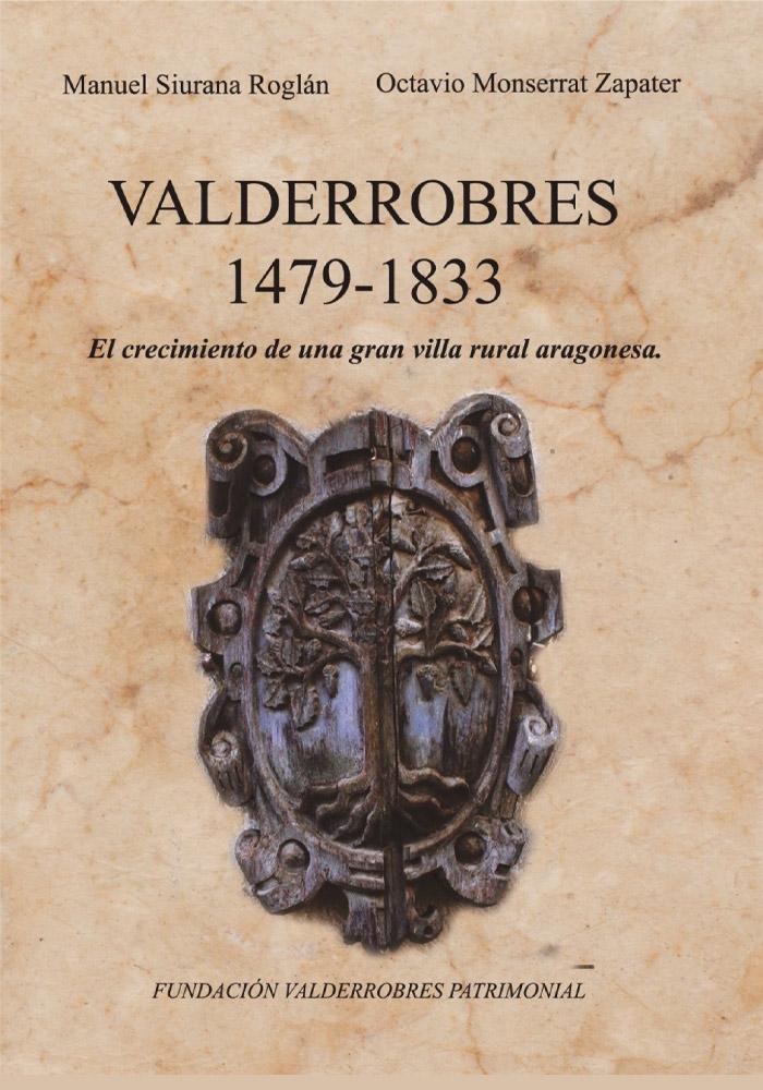 'Valderrobres 1479-1833. El crecimiento de una gran villa rural aragonesa' en Valderrobres